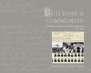 Building a Community: A History of St Mary's Primary School Dandenong 1912–2012